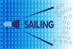 Word writing text Sailing. Business concept for Action of sail in ship or boat Sport Travel Nautical adventure royalty free illustration