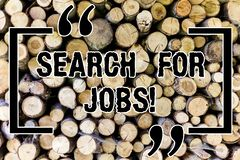 Word writing text Search For Jobs. Business concept for Unemployed looking for new opportunities Headhunting Wooden. Background vintage wood wild message ideas royalty free stock images