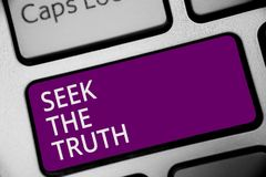 Word writing text Seek The Truth. Business concept for Looking for the real facts Investigate study discover Keyboard purple key I. Ntention create computer royalty free stock photography