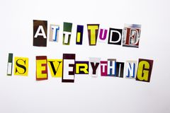 A word writing text showing concept of Attitude Is Everything made of different magazine newspaper letter for Business case on the Stock Photo