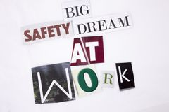 A word writing text showing concept of Big Safety Dream At Work made of different magazine newspaper letter for Business concept o. N the white background with Stock Photography