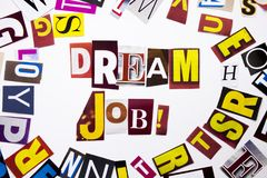 A word writing text showing concept of Dream Job made of different magazine newspaper letter for Business case on the white backgr Stock Photography