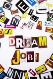 A word writing text showing concept of Dream Job made of different magazine newspaper letter for Business case on the white backgr Royalty Free Stock Photography