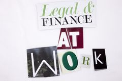 A word writing text showing concept of Legal and Finance At Work made of different magazine newspaper letter for Business concept Royalty Free Stock Photos