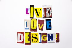A word writing text showing concept of Live Love Design made of different magazine newspaper letter for Business case on the white Stock Image