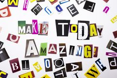 A word writing text showing concept of Make Today Amazing made of different magazine newspaper letter for Business case on the whi Stock Photography