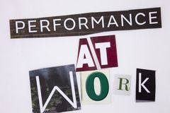 A word writing text showing concept of Performance At Work made of different magazine newspaper letter for Business royalty free stock photography