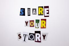 A word writing text showing concept of SHARE YOUR STORY made of different magazine newspaper letter for Business case on the white. Background with space Royalty Free Stock Photography