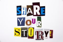 A word writing text showing concept of Share Your Story made of different magazine newspaper letter for Business case on the white Stock Image