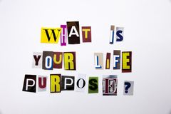 A word writing text showing concept of What Is Your Life Purpose question made of different magazine newspaper letter for Business stock images