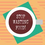 Word writing text Stop Wasting Food. Business concept for organization works for reduction food waste in society Top. View of Drinking Cup Filled with Beverage stock illustration