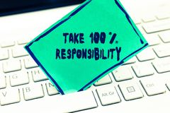 Word writing text Take 100 Responsibility. Business concept for be fully accountable for your Actions and Thoughts.  royalty free stock images