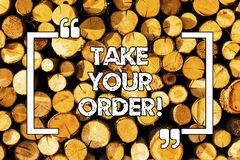 Word writing text Take Your Order. Business concept for Service in a restaurant caf or any other food place Wooden. Background vintage wood wild message ideas stock illustration