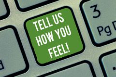Word writing text Tell Us How You Feel. Business concept for Express your emotions and thoughts to other showing. Keyboard key Intention to create computer stock photos