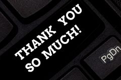 Word writing text Thank You So Much. Business concept for Expression of Gratitude Greetings of Appreciation Keyboard key. Intention to create computer message royalty free stock images