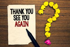 Word writing text Thank You See You Again. Business concept for Appreciation Gratitude Thanks I will be back soon Written torn pag. E touch black pen yellow stock photography