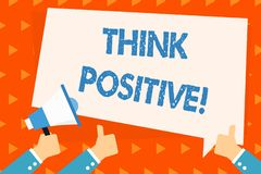 Word writing text Think Positive. Business concept for to believe that you are going to be succeed in your goal Hand. Word writing text Think Positive. Business stock illustration