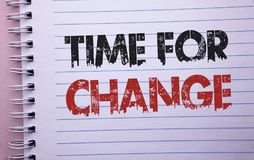 Word writing text Time For Change. Business concept for Changing Moment Evolution New Beginnings Chance to Grow written on Noteboo. Word writing text Time For stock photos