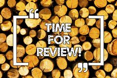 Word writing text Time For Review. Business concept for Evaluation Feedback Moment Perforanalysisce Rate Assess Wooden. Background vintage wood wild message royalty free stock photo