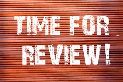 Word writing text Time For Review. Business concept for formal assessment of something with intention instituting change. Word writing text Time For Review stock images