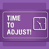 Word writing text Time To Adjust. Business concept for Right moment for making adjustments to keep going forward. Word writing text Time To Adjust. Business stock illustration