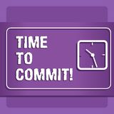Word writing text Time To Commit. Business concept for Engagement or obligation that restricts freedom of action. Word writing text Time To Commit. Business vector illustration
