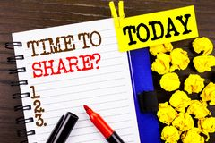 Word, writing, text  Time To Share Question. Business concept for Your Story Sharing Feedback Suggestion Information  written on n. Word, writing, text  Time To Stock Image