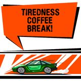 Word writing text Tiredness Coffee Break. Business concept for short period for rest and refreshments to freshen up Car. With Fast Movement icon and Exhaust stock illustration