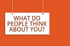 Word writing text What Do People Think About You question. Business concept for Opinion of others Considerations Hanging board mes
