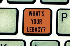 Word writing text What S Your Legacy. Business concept for gift that handed or conveyed from one demonstrating to. Another Keyboard key Intention to create stock image