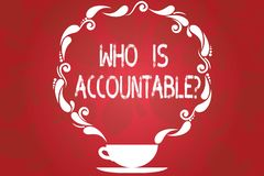 Word writing text Who Is Accountablequestion. Business concept for To be responsible or answerable for something Cup and. Saucer with Paisley Design as Steam stock illustration
