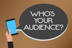 Word writing text Who s is Your Audience question. Business concept for asking someone about listeners category Coaching Mobile te. Xt message messenger smart royalty free illustration