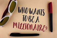Word writing text who Wants To Be A Millionaire Question. Business concept for Earn more money applying knowledge written on plain. Word writing text who Wants Stock Images