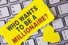 Word writing text who Wants To Be A Millionaire Question. Business concept for Earn more money applying knowledge written on tear. Word writing text who Wants To Royalty Free Stock Photo