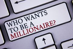 Word writing text who Wants To Be A Millionaire Question. Business concept for Earn more money applying knowledge written on White. Word writing text who Wants Royalty Free Stock Image