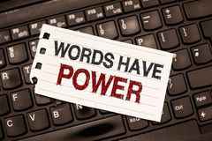 Word writing text Words Have Power. Business concept for Energy Ability to heal help hinder humble and humiliate.  stock photography
