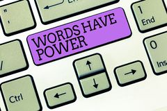 Word writing text Words Have Power. Business concept for Energy Ability to heal help hinder humble and humiliate.  stock images
