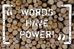 Word writing text Words Have Power. Business concept for Statements you say have the capacity to change your reality. Word writing text Words Have Power stock photography