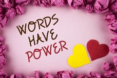 Word writing text Words Have Power. Business concept for Statements you say have the capacity to change your reality written on pl. Word writing text Words Have royalty free stock photography