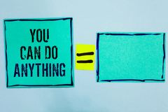 Word writing text You Can Do Anything. Business concept for Motivation for doing something Believe in yourself Black lined green s. Ticky notes blank and with stock photography