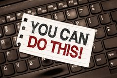 Word writing text You Can Do This. Business concept for Eagerness and willingness to overcome challenges in life.  stock images