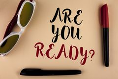 Word writing text Are You Ready Question. Business concept for Prepare well to face upcoming business changes written on plain bac. Word writing text Are You Royalty Free Stock Photography