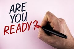 Word writing text Are You Ready Question. Business concept for Prepare well to face upcoming business changes written by Man holdi. Ng Marker in Hand plain Stock Images