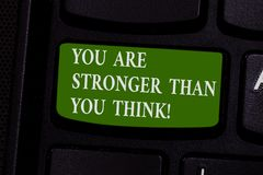 Word writing text You Are Stronger Than You Think. Business concept for Adaptability Strength to overcome obstacles. Keyboard key Intention to create computer stock images