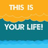 Word writing text This Is Your Life. Business concept for Motivation to do whatever you want empowerment vision Halftone royalty free illustration