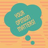 Word writing text Your Opinion Matters. Business concept for show you do not agree with something that just been said. Word writing text Your Opinion Matters stock illustration