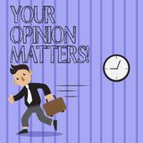 Word writing text Your Opinion Matters. Business concept for show you do not agree with something that just been said. Word writing text Your Opinion Matters royalty free illustration