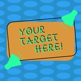Word writing text Your Target Here. Business concept for Be focused on your goal objectives Strategy to succeed Two. Word writing text Your Target Here. Business royalty free illustration