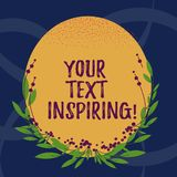 Word writing text Your Text Inspiring. Business concept for words make you feel exciting and strongly enthusiastic Blank. Color Oval Shape with Leaves and Buds vector illustration