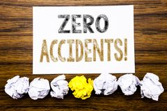 Word, writing Zero Accidents. Concept for Safety At Work Hazard Written on sticky note paper reminder, wooden background with stic. Word, writing Zero Accidents Royalty Free Stock Photo